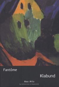 Klabund et Jacques Meunier - Fantôme.