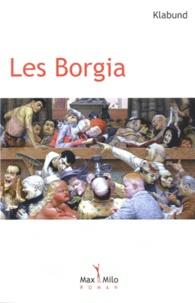 Klabund - Les Borgia - Roman d'une famille.