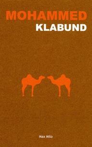Klabund - Mohammed - Le roman d'un prophète.