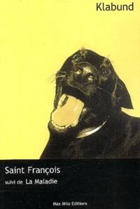 Klabund - Saint François suivi de La maladie.