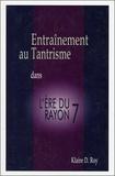 Klaire D. Roy - Entraînement au Tantrisme dans l'Ere du Rayon 7.