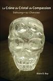 Klaire D. Roy - Le Crâne de Cristal de Compassion.
