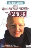 Klairet S - Plus heureuse qu'avant mon cancer.