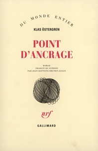 Klas Östergren - Point d'ancrage.
