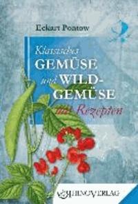 Klassisches Gemüse und Wildgemüse mit Rezepten - Band 10.