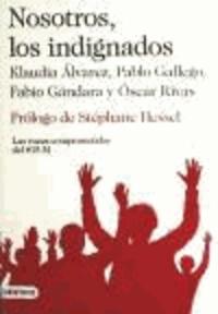 Klaudia Álvarez et Pablo Gallego - Nosotros, los indignados - Prólogo de Stéphane Hessel.