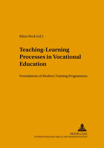 Klaus Beck - Teaching-Learning Processes in Vocational Education - Foundations of Modern Training Programmes.