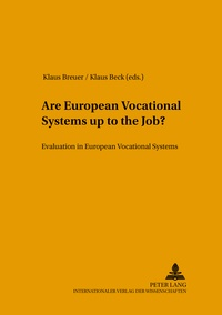 Klaus Breuer et Klaus Beck - Are European Vocational Systems up to the Job? - Evaluation in European Vocational Systems.