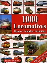 Klaus Eckert et Torsten Berndt - 1000 Locomotives - Histoire, Modèles, Technique.