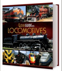 Klaus Eckert et Torsten Berndt - Lexiguide des locomotives.
