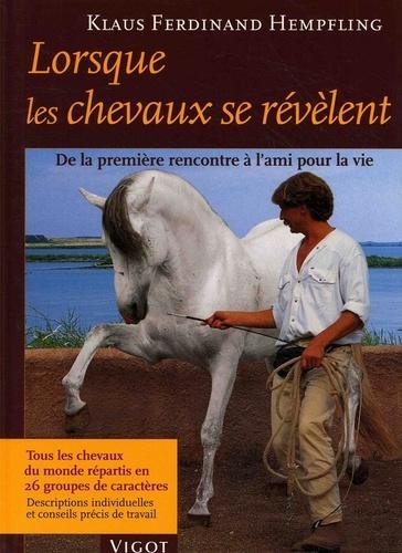 Klaus-Ferdinand Hempfling - Lorsque les chevaux se révèlent - De la première rencontre à l'ami pour la vie.
