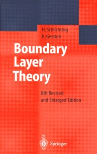 Klaus Gersten et Herrmann Schlichting - BUNDARY LAYER THEORY. - 8th Revised and Enlarged Edition.