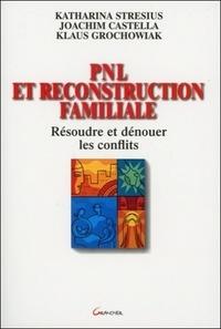 PNL et reconstruction familiale. Résoudre et dénouer les conflits.pdf