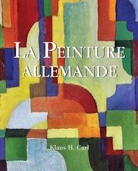 Klaus H. Carl - La Peinture allemande.