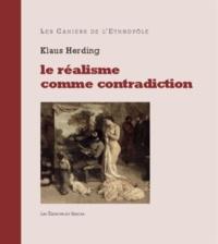 Klaus Herding - Le réalisme comme contradiction - Visions, conflits et résistances dans l'oeuvre de Courbet.