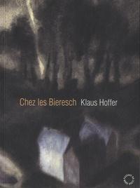 Klaus Hoffer - Chez les Bieresch.