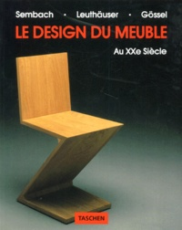 Klaus-Jürgen Sembach et Peter Gössel - Le design du meuble au XXe siècle.