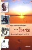Klaus Kenneth - Deux millions de kilomètres vers la liberté - Un incroyable parcours vers la foi.