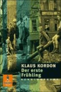 Klaus Kordon - Der erste Frühling. Schulausgabe.