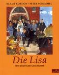 Klaus Kordon et Peter Schimmel - Die Lisa - Eine deutsche Geschichte.