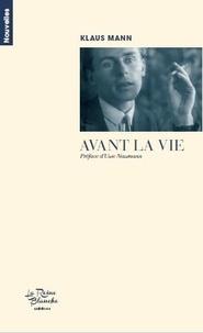 Klaus Mann - Avant la vie - Nouvelles.