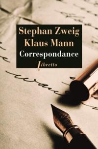 Klaus Mann et Stefan Zweig - Correspondance 1925-1941 - Suivi de trois essais de Klaus Mann, Jeunesse et radicalisme ; Erasme de Rotterdam ; Stefan Zweig.