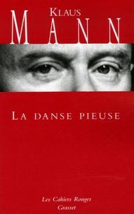 Klaus Mann - La danse pieuse - Livre d'aventures d'une jeunesse.