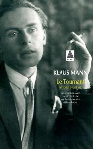Klaus Mann - Le tournant - Histoire d'une vie.