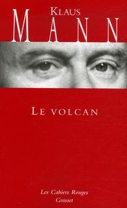 Klaus Mann - Le volcan - Un roman de l'émigration allemande 1933-1939.