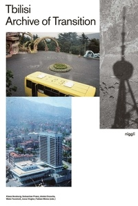 Klaus Neuburg et Sebastian Pranz - Tbilisi - Archive of Transition.