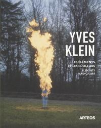 Klaus Ottmann - Yves Klein - Les éléments et les couleurs.