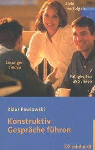 Klaus Pawlowski - Konstruktiv Gespräche Führen.