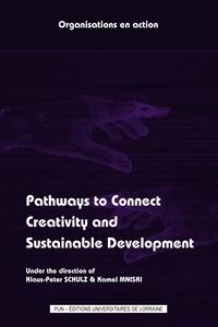 Klaus-Peter Schulz et Kamel Mnisri - Pathways to Connect Creativity and Sustainable Development.