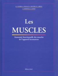 Klaus-Peter Valerius et Astrid Franck - Les muscles - Anatomie fonctionnelle des muscles de l'appareil locomoteur.
