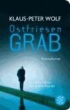 Klaus-Peter Wolf - Ostfriesengrab - Kriminalroman.