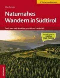 Klaus Puntaier - Naturnahes Wandern in Südtirol - Sanft und aktiv inmitten geschützter Landschaft - 47 außergewöhnliche Naturwanderungen.