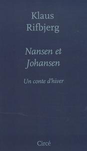 Klaus Rifbjerg - Nansen et Johansen - Un conte d'hiver.