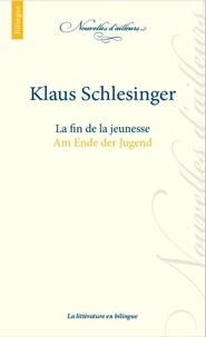 Klaus Schlesinger - La fin de la jeunesse.