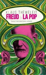 Klaus Theweleit - Freud et la pop.