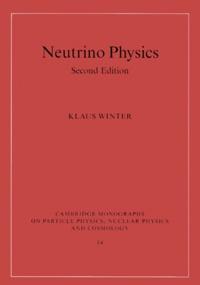 Neutrino Physics. 2nd edition - Klaus Winter |