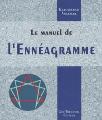 Le manuel de l'Ennéagramme - Klausbernd Vollmar |
