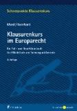 Klausurenkurs im Europarecht - Ein Fall- und Repetitionsbuch für Pflichtfach und Schwerpunktbereich.