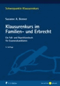 Klausurenkurs im Familien- und Erbrecht - Ein Fall- und Repetitionsbuch für Examenskandidaten.