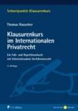 Klausurenkurs im Internationalen Privatrecht - Ein Fall- und Repetitionsbuch mit internationalem Verfahrensrecht für Schwerpunktbereich und Masterprüfung.