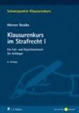 Klausurenkurs im Strafrecht I - Ein Fall- und Repetitionsbuch für Anfänger.
