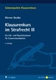 Klausurenkurs im Strafrecht III - Ein Fall- und Repetitionsbuch für Examenskandidaten.