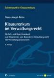 Klausurenkurs im Verwaltungsrecht - Ein Fall- und Repetitionsbuch zum Allgemeinen und Besonderen Verwaltungsrecht mit Verwaltungsprozessrecht.