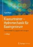Klausurtrainer Hydromechanik für Bauingenieure - Praxisorientierte Aufgaben mit Lösungen.