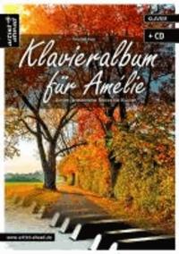 Klavieralbum für Amélie - Leichte, romantische Stücke für Klavier (inkl. CD).