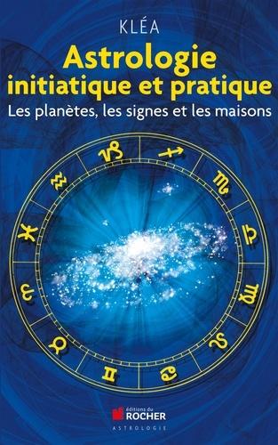 Astrologie initiatique et pratique - Format ePub - 9782268091297 - 21,99 €